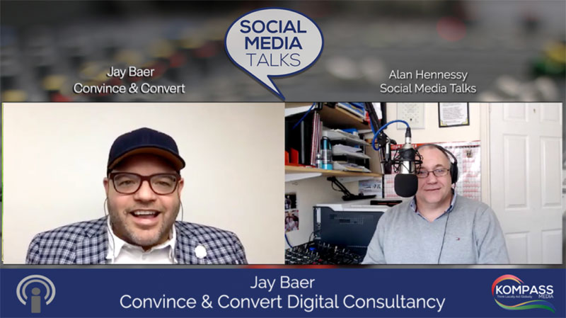 Social Media Talks Podcast with Alan Hennessy from Kompass Media Episode featuring Jay Baer