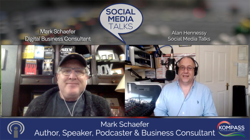 Social Media Talks Podcast with Alan Hennessy from Kompass Media Episode featuring Mark Schaefer